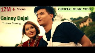 Gainey Dajai - Trishna Gurung [Official Video]