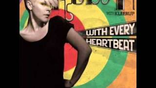 Robyn - With Every Heartbeat ( Punks Jump Up Remix )
