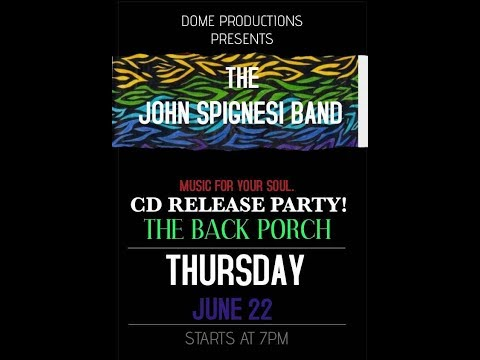 John Spignesi Band - 6/22/17 - The Back Porch - Old Saybrook, CT