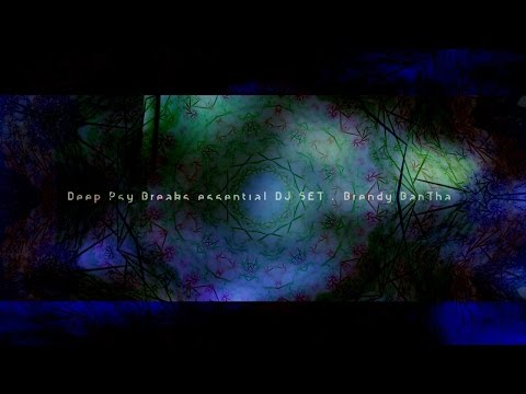 Deep Psy Breaks essential DJ SET Brendy BanTha