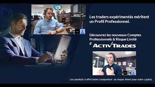 Comptes Clients Professionnels chez ActivTrades : Conditions et Caractéristiques - Pierre VEYRET