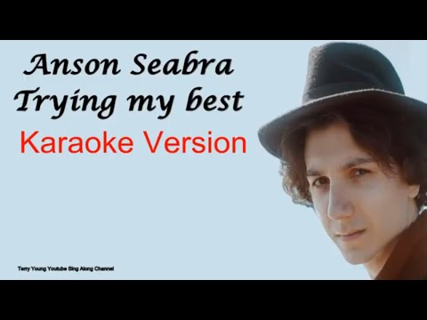 Anson Seabra Trying my best Karaoke Version