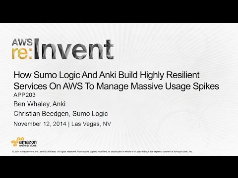 AWS re:Invent 2014 | (APP203) How Sumo Logic/Anki Build Resilient Services to Manage Usage Spikes