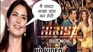 "Katrina Kaif Reaction On Salman Khan's Race 3 Trailer and Jacqueline's ""Hiriye"" Song,Race 3 song"