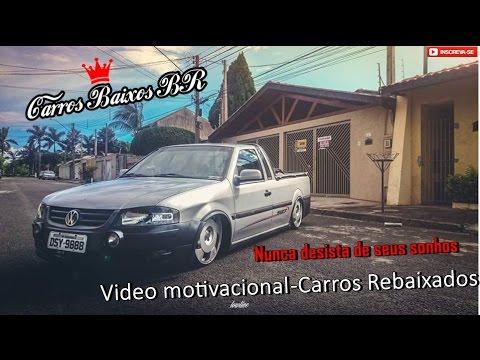 Video Motivacional Carros Rebaixados Nunca Desista De Seus