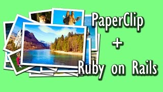 Использование гема Paperclip вместе с Ruby on Rails. Скринкасты Dev Journal