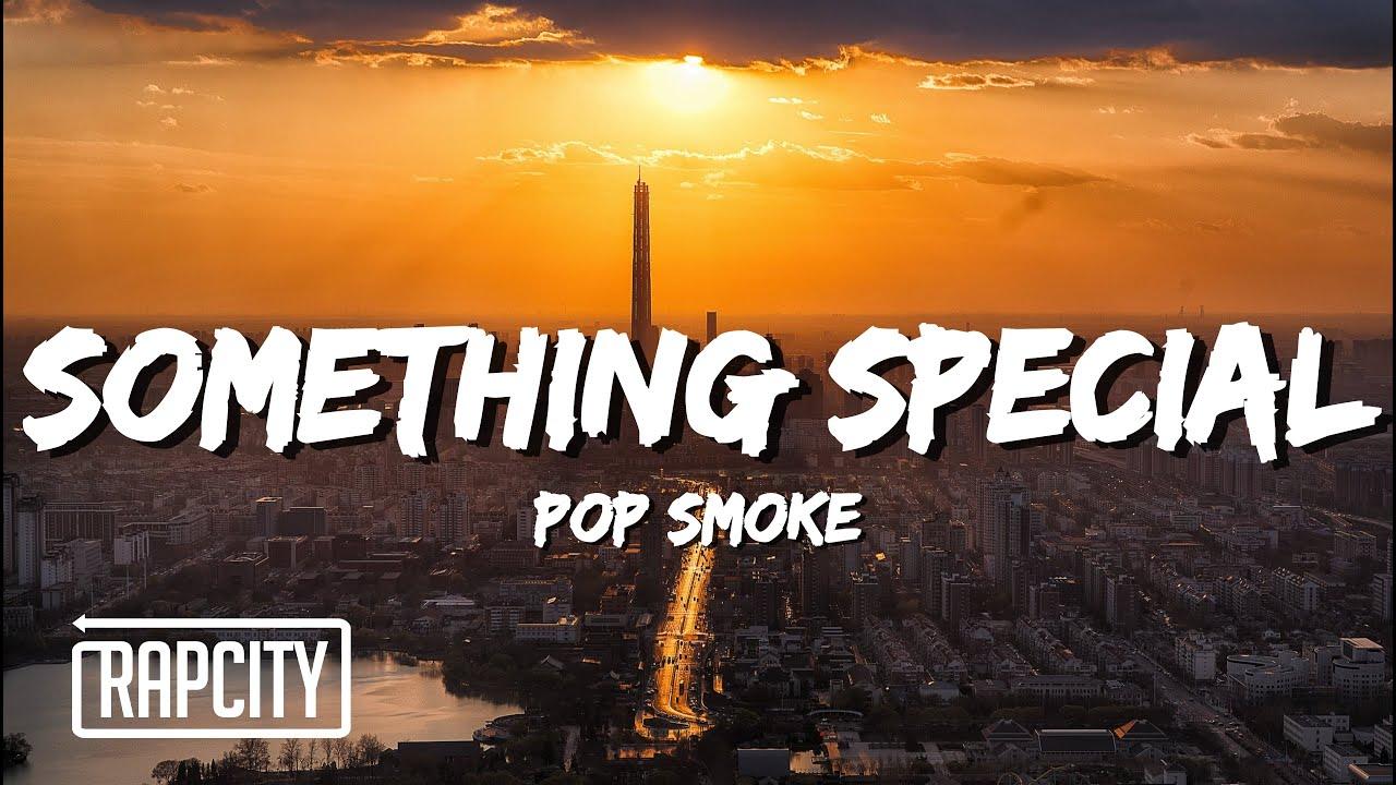 Pop Smoke - Something Special (Lyrics)