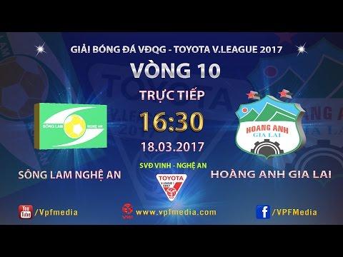 FULL | Sông Lam Nghệ An 2-0 Hoàng Anh Gia Lai | Vòng 10 Vleague 2017
