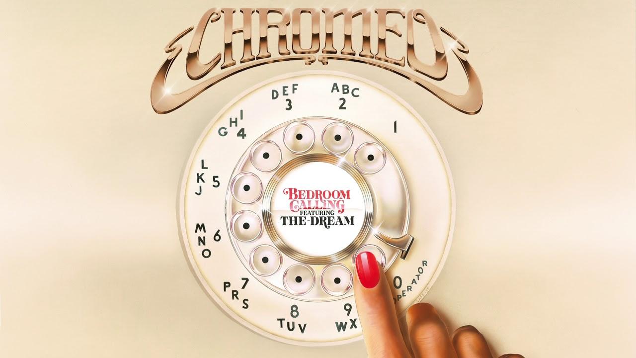 chromeo-bedroom-calling-feat-the-dream-chromeo