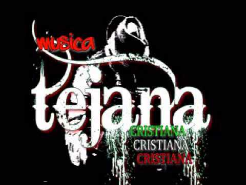 MUSICA TEJANO CRISTIANA.