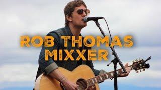 Mix 106 Mixxer with Rob Thomas at The Mountain Winery