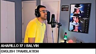 Amarillo by J Balvin (ENGLISH TRANSLATION)