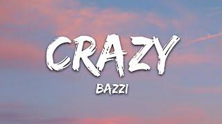 Bazzi - Crazy (Lyrics)