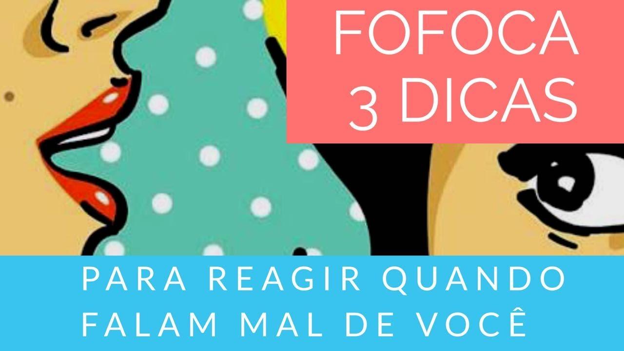 Download FOFOCA: 3 dicas para reagir quando falam mal de você
