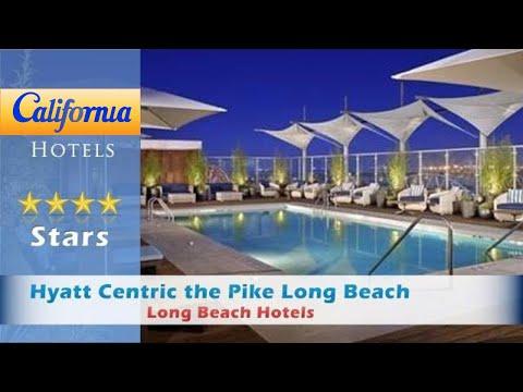 Hyatt Centric the Pike Long Beach, Long Beach Hotels - California