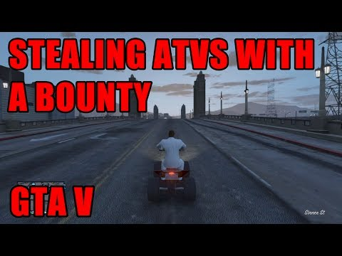 GTA 5 - STEALING ATVS WITH BOUNTIES!!!