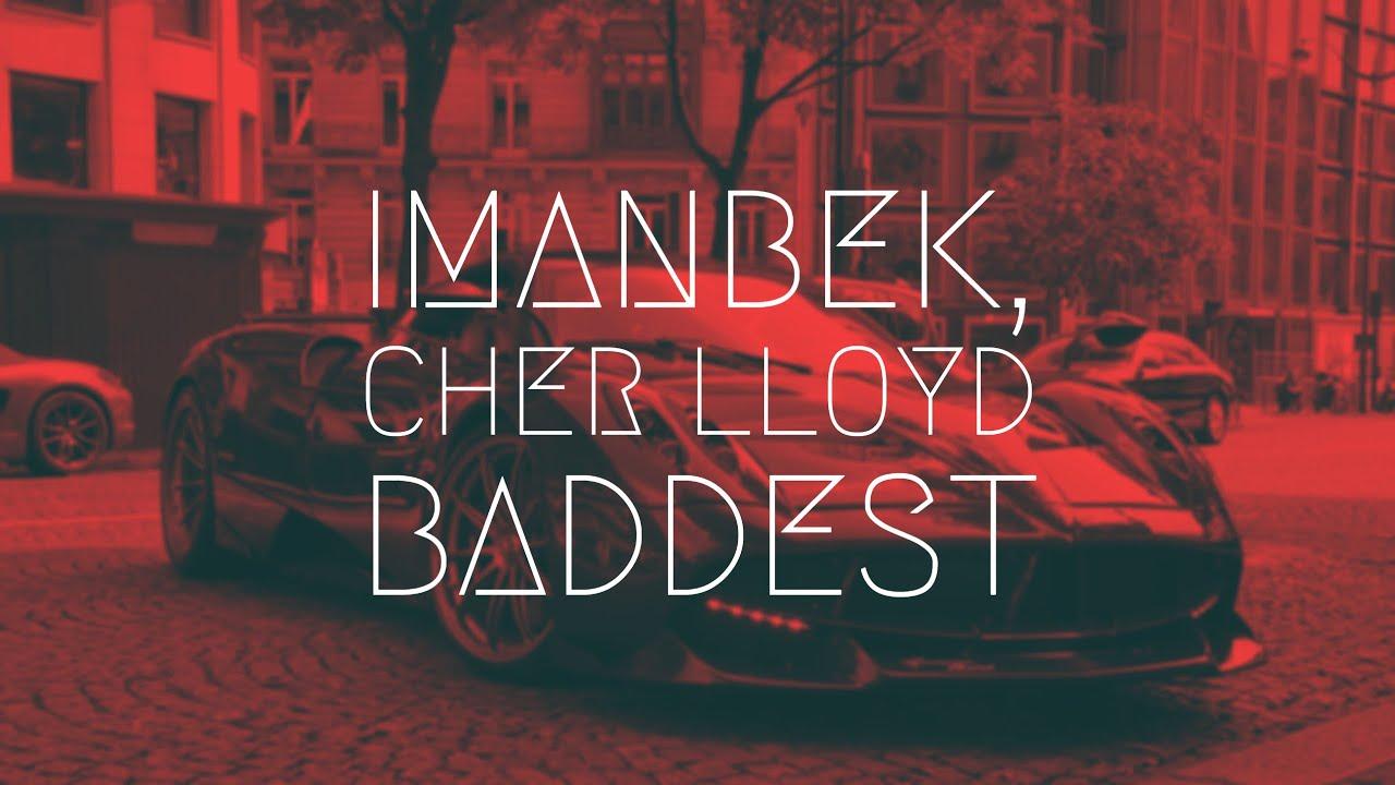 Imanbek, Cher Lloyd - Baddest | Extended Remix