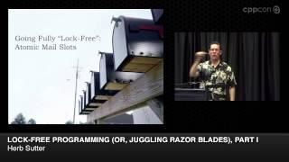 "CppCon 2014: Herb Sutter ""Lock-Free Programming (or, Juggling Razor Blades), Part I"""
