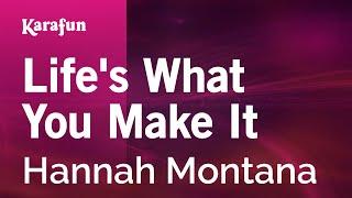 Karaoke Life's What You Make It - Hannah Montana *