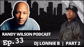 Episode 33:  Dj Lonnie B, The Heavyhitter Part II