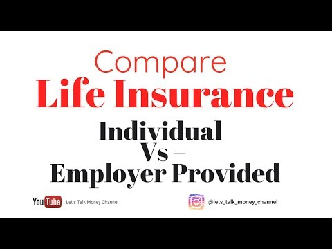 Individual Life Insurance  Compared To Group Term/Employee Benefits Insurance - Which Is Better?