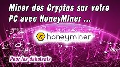 💎🔨 [Pour les Nuls] Le minage de cryptomonnaies avec HoneyMiner, un logiciel simple et pratique !