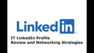 IT: How To Create An Attractive LinkedIn Profile (Network Strategies)