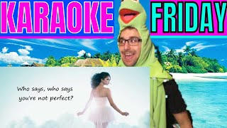 Karaoke Friday // Episode 4: Who Says by Selena Gomez