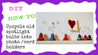 Upcycled Crafts Diy - Turn Old Spotlight Bulbs Into Photo/ Card Holders