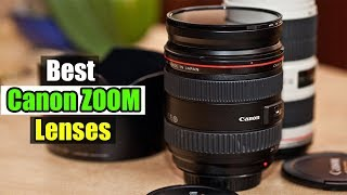 ▶️10 Best Canon Zoom Lenses for Photography & Video 2018