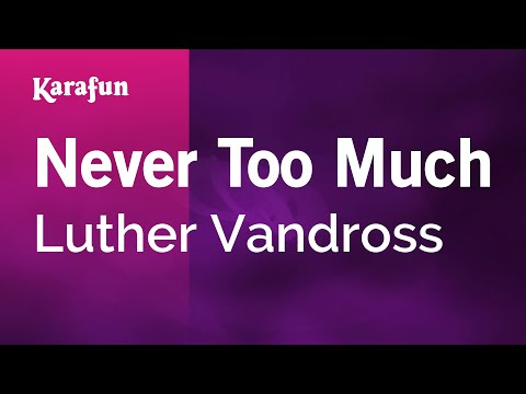 Karaoke Never Too Much - Luther Vandross *