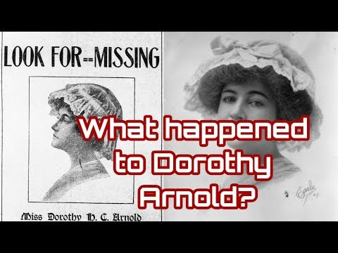 What happened to Dorothy Arnold? People who vanished without a trace #2!