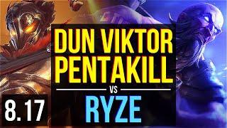 Dun - VIKTOR vs RYZE (MID) ~ Pentakill, KDA 8/0/5, Legendary ~ NA Challenger ~ Patch 8.17