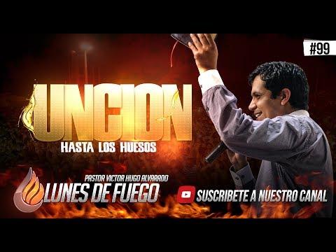 PROFETA VICTOR HUGO ALVARADO #99 - UNCION HASTA LOS HUESOS LDF MARH 2018