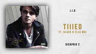 J.I.D - Tiiied Ft. 6LACK & Ella Mai (DiCaprio 2)