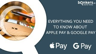 Everything you need to know about Apple Pay & Google Pay