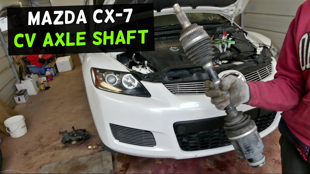 Mazda Cx 7 Drive Shaft Cv Axle Shaft Replacement Removal
