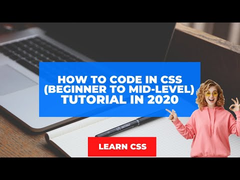 How To Code In CSS (Beginner To Mid-Level) Tutorial In 2020