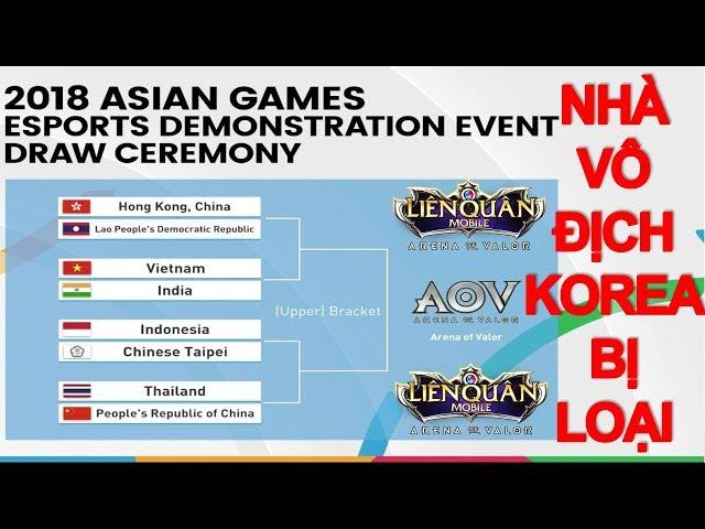 Nhà vô địch Liên quân mobile thế giới 2018 Hàn quốc bị loại khỏi ASIAN GAME 2018