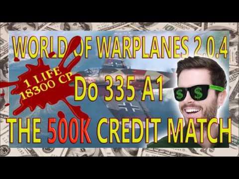 World of Warplanes 2.0.4 || Do 335 A1 || THE 500K CREDIT MATCH