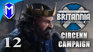 The Battle Of Kings - Circenn - Let's Play Total War Saga Thrones of Britannia Gameplay Ep 12