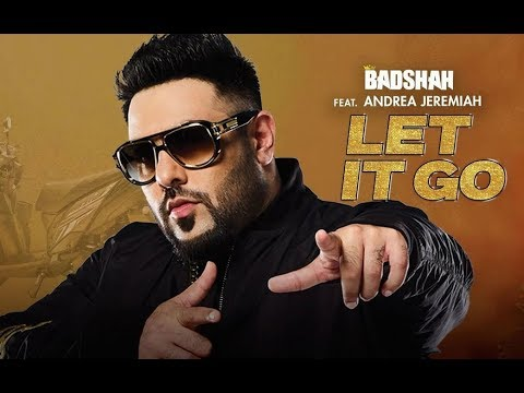 Badshah - Let It Go feat Andrea Jeremiah | lyrical/lyric video