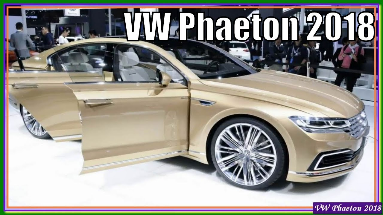 Vw Phaeton 2018 New Volkswage W12 Review And Specs