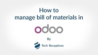 How to Manage Bill of Material in Odoo