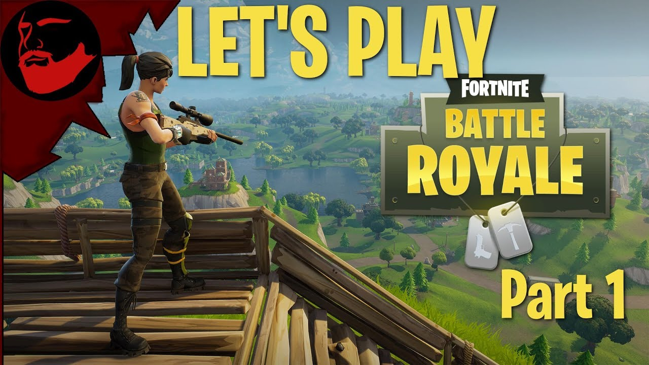 let s play fortnite battle royale part 1 - who plays fortnite