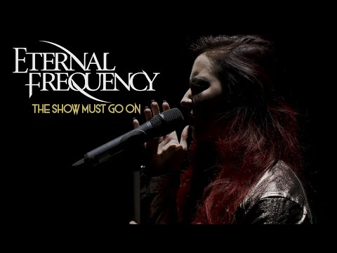 Eternal Frequency - The Show Must Go On