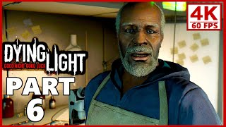 Dying Light Gameplay Walkthrough Part 6 (PC 4K 60FPS)
