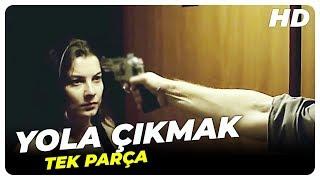 Yola Çıkmak  İrem Altuğ Ruhi Sarı Türk Filmi Full İzle (HD)