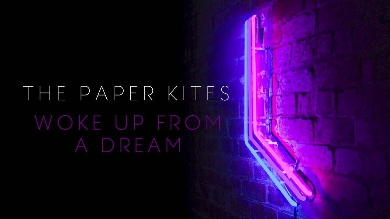 woke-up-from-a-dream-thepaperkitesband