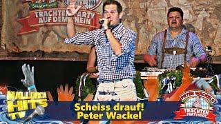 Scheiss drauf! Peter Wackel - Ballermann Hits